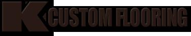 K Custom Flooring